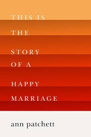 The Story of a Happy Marriage, Ann Patchett
