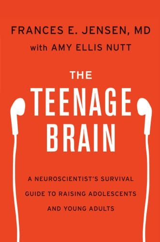 Teenage Brain: Neurologist Frances Jensen offers data and advice for parents to help kids understand the vulnerability and power of the brain.