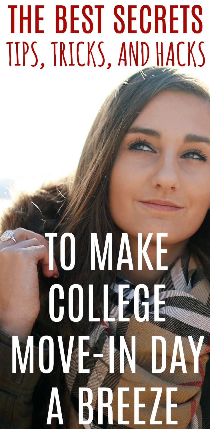 If you're looking for the best secrets, tips, tricks, and hacks for surviving college move in day and making it a fun day for your teen and yourself, then you need this list from a mom that's been there! #college #dorm #dormlife #collegedorm #collegelife #movingtocollege #moveinday #teenagers #teens