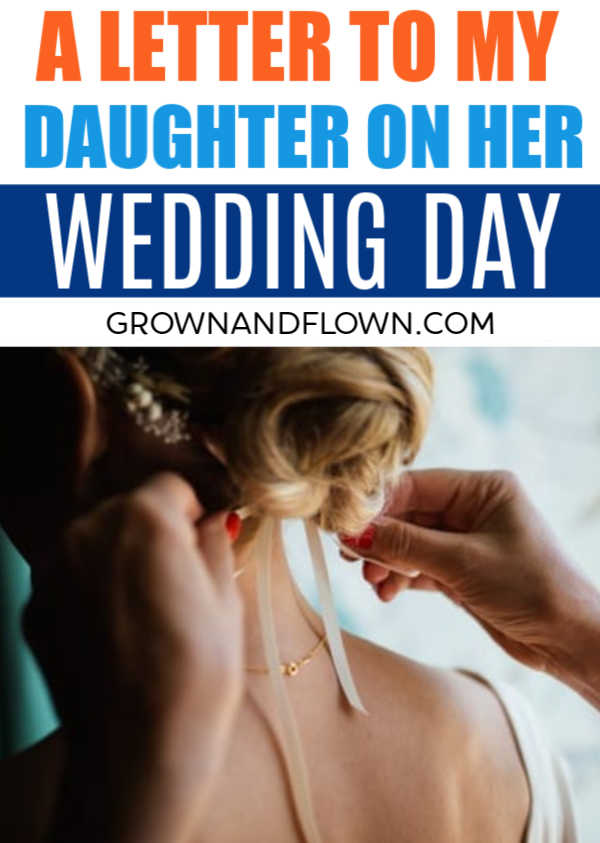 14 Thing I want my daughter to know on her wedding day. My daughter is still little, but here's what I want her to know before she gets married #weddingday #motherhood #grownandflown #parenting #daughter #mother